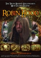 Robin Hood: The Truth Behind Hollywood's Most Filmed Legend