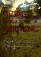 Spirit of the Serpent, An Exploration of Earth Energy, The