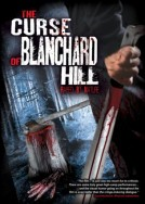 The Curse of Blanchard Hill: Raped By Nature