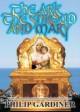 The Ark, The Shroud and Mary