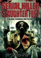 Serial Killer Slaughter Fest: Stalkers, Slashers and Psychos - MULTI DVD SET