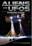 Aliens and UFO's: Forbidden Origins