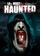 LAs Most Haunted