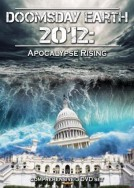 Doomsday Earth 2012: Apocolypse Rising